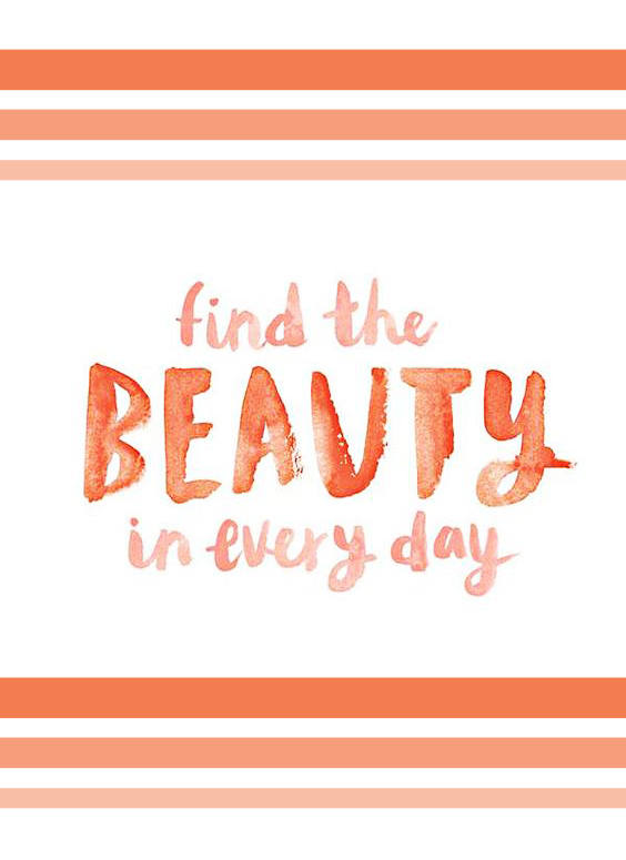 Find-the-Beauty-in-Every-Day-Inspirational-Quote