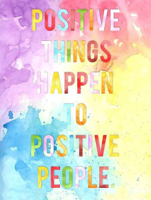 Positive Things Happen to Postivie People - Inspirational Quote - Motivation Monday
