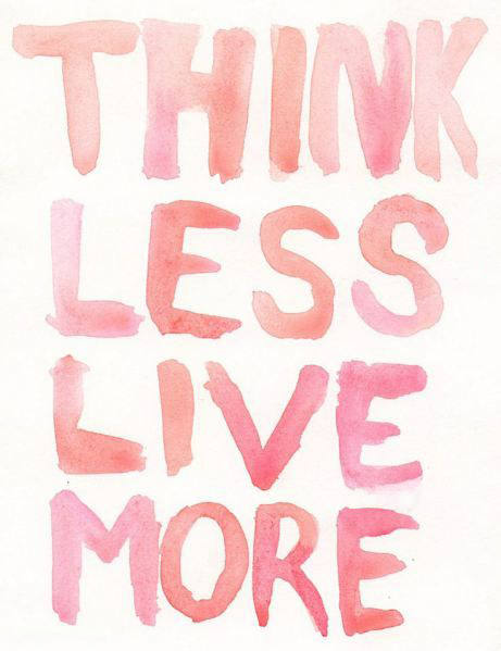Watercolor Inspirational Quote for Motivation Monday - Think Less Live More