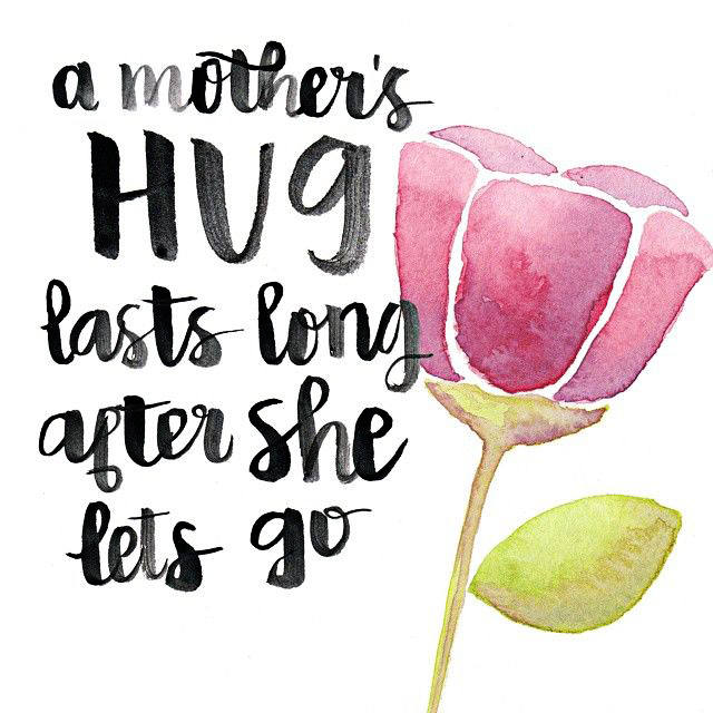 A Mother's Hug Lasts Long After She Lets Go Quote